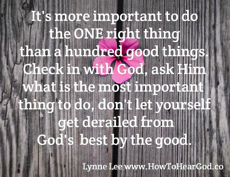 One right thing is better than 100 good things